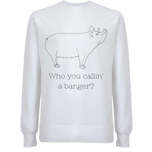 Who You Callin' A Banger? Unisex Organic Cotton Sweatshirt