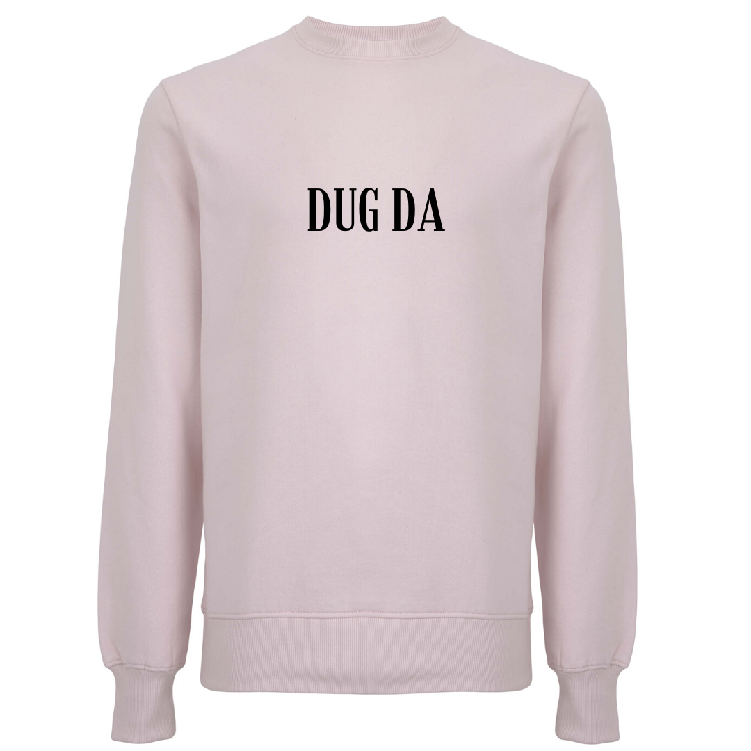 Dug Da Unisex Organic Cotton Sweatshirt