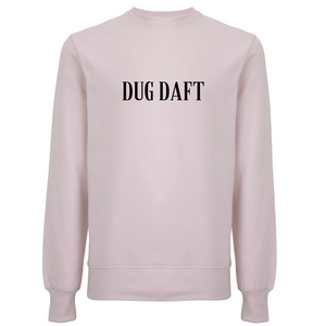 Dug Daft Unisex Organic Cotton Sweatshirt