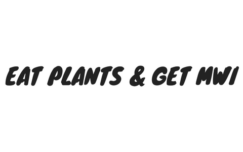 Eat Plants & Get MWI Postcard