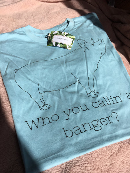 Who You Callin' A Banger? Tee