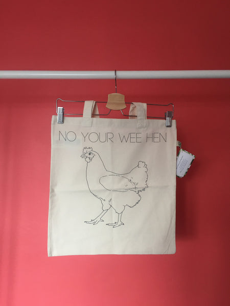 No Your Wee Hen Tote Bag