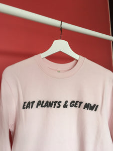 Eat Plants & Get Mwi Unisex Organic Cotton Sweatshirt
