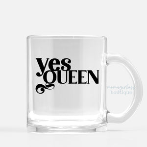 Yes Queen Glass Mug