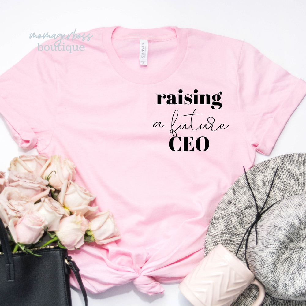 Raising a Future CEO| Motherhood Shirt| Boss Babe | Boss Baby Shirt