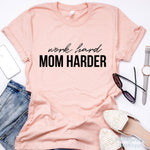 Work Hard Mom Harder, Motherhood shirt,Work Mom Gift, Mom Life, Christmas Gifts for Mom, New Mom Gift Ideas, Momager, Stocking stuffers for
