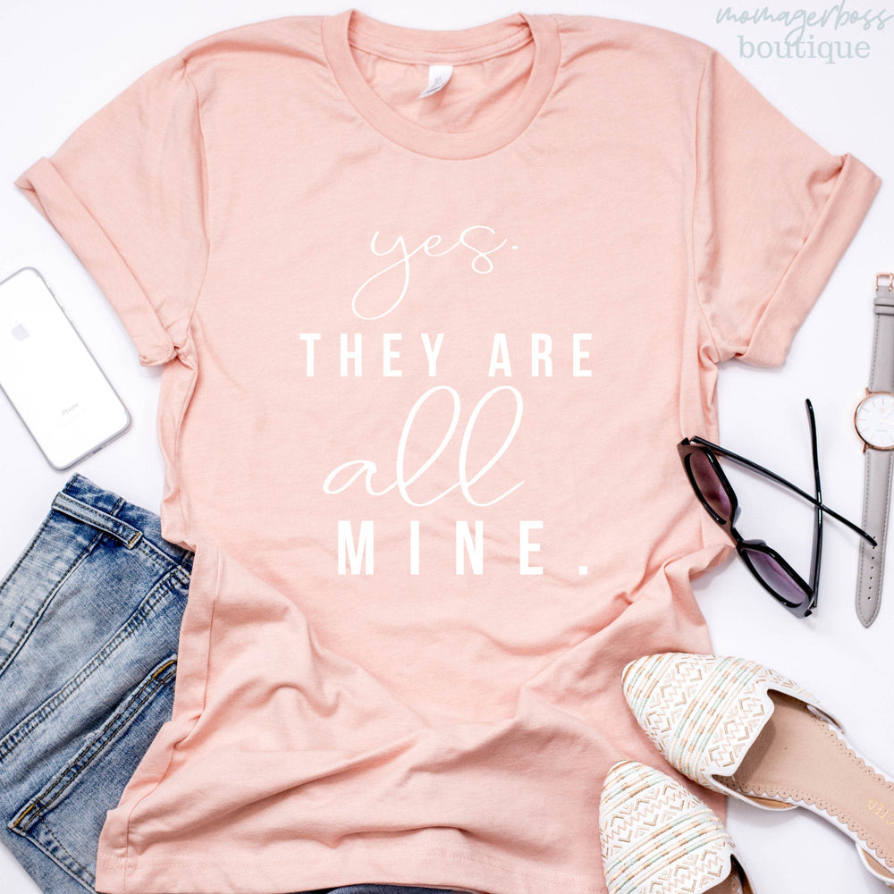 Yes They Are All Mine SVG | Motherhood Shirt
