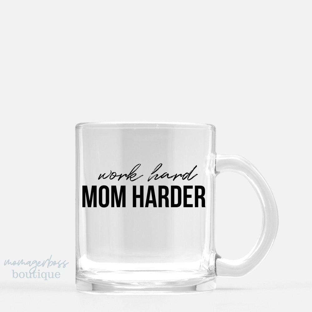Work Hard Mom Harder Mom Mugs