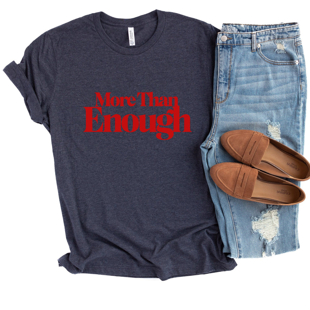 Motivational Shirt, I am Enough T-Shirt, More Than Enough Shirt, Inspirational Shirt For Her, Women Empowerment
