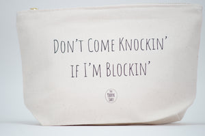 Don't come knocking if I'm blocking