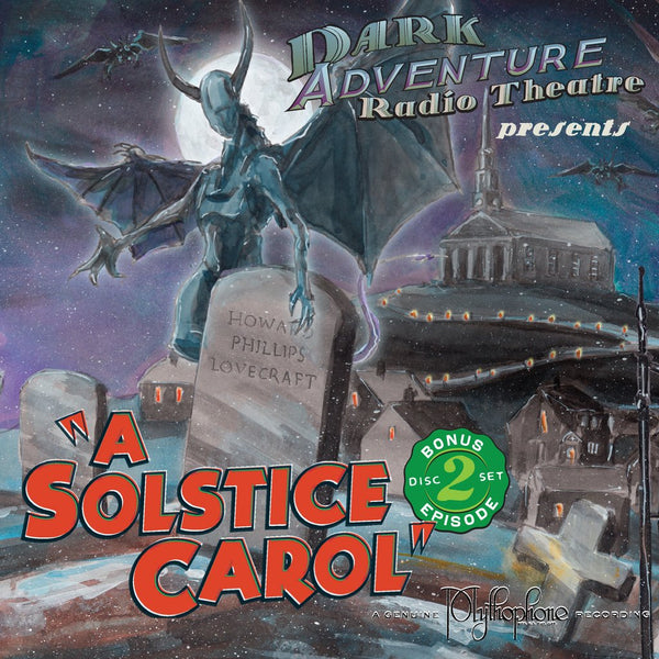 Dark Adventure Radio Theatre - A Solstice Carol - HP Lovecraft Historical Society - Rare Roleplay