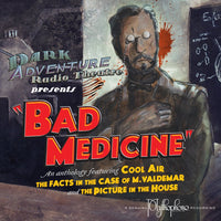 Dark Adventure Radio Theatre - Bad Medicine - HP Lovecraft Historical Society - Rare Roleplay