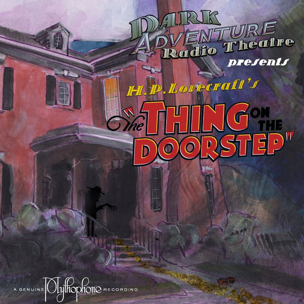 Dark Adventure Radio Theatre - The Thing on the Doorstep - HP Lovecraft Historical Society - Rare Roleplay