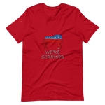 We're Screwed T-Shirt - Chodmunch