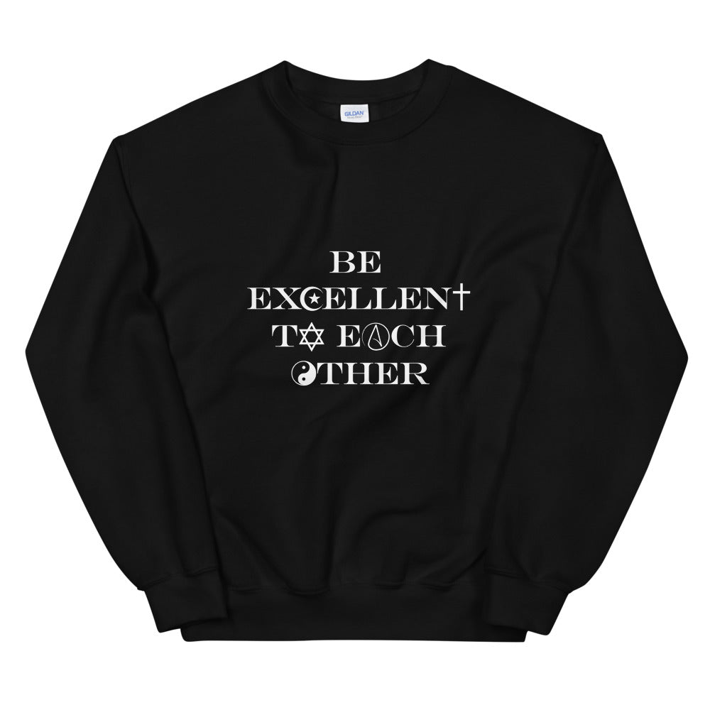 Be Excellent To Each Other Religious Symbols Sweatshirt - Chodmunch