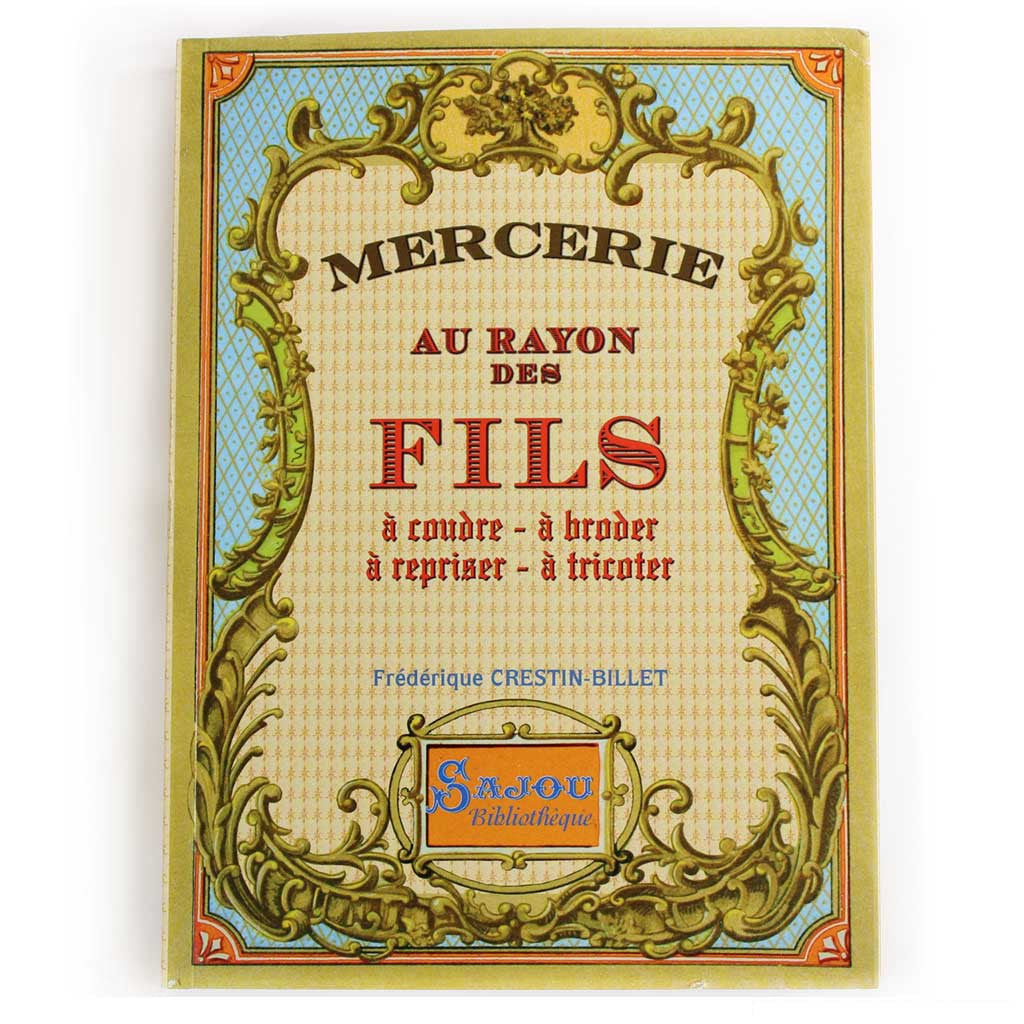 SAJOU BOOK - Au Rayon des Fils / Haberdasahery and Notions Collections