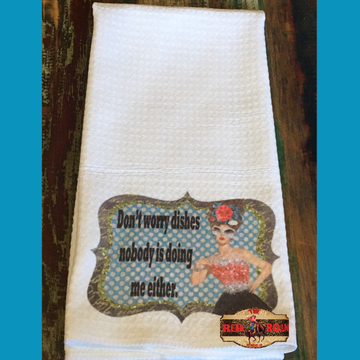 Don't Worry Dishes Towel
