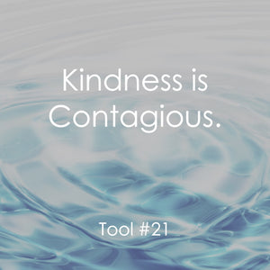 TOOL #21 KINDNESS - PULL IT OUT TODAY
