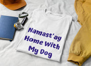 Namast'ay Home With My Dog Short-Sleeve Unisex T-Shirt-Baxter & Bella