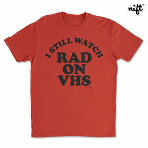 I Still Watch RAD On VHS T-shirt