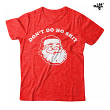 Don't Do Ho Shit Unisex T-shirt