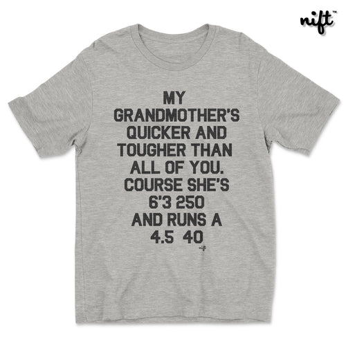 My Grandmother's Quicker and Tougher T-shirt