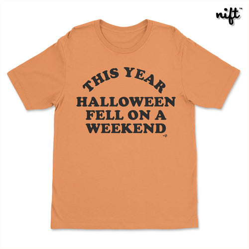 This Year Halloween Fell On A Weekend T-shirt