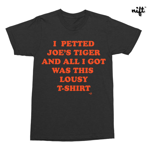 I Petted Joe's Tiger T-shirt