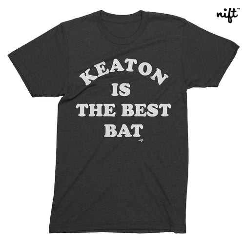 Keaton is the Best Bat Unisex T-shirt