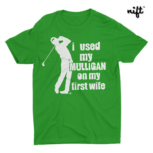 I Used My Mulligan On My First Wife Unisex T-shirt