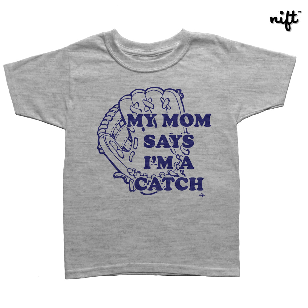 My Mom Says I'm A Catch Toddler T-shirt