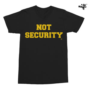 Not Security T-shirt