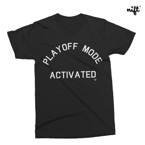 Playoff Mode Activated T-shirt