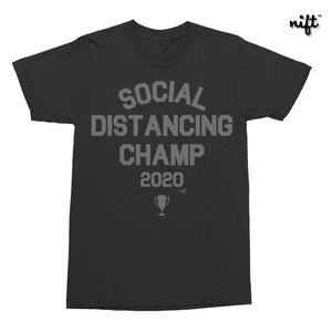 Social Distancing Champ T-shirt
