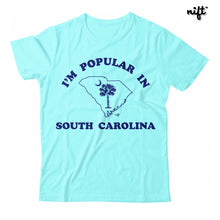 I'm Popular In South Carolina Unisex T-shirt
