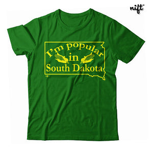 I'm Popular in South Dakota Unisex T-shirt
