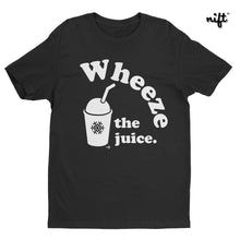 Wheeze the Juice T-shirt