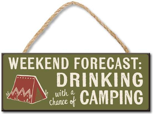 WEEKEND FORECAST DRINKING WITH A CHANCE OF CAMPING