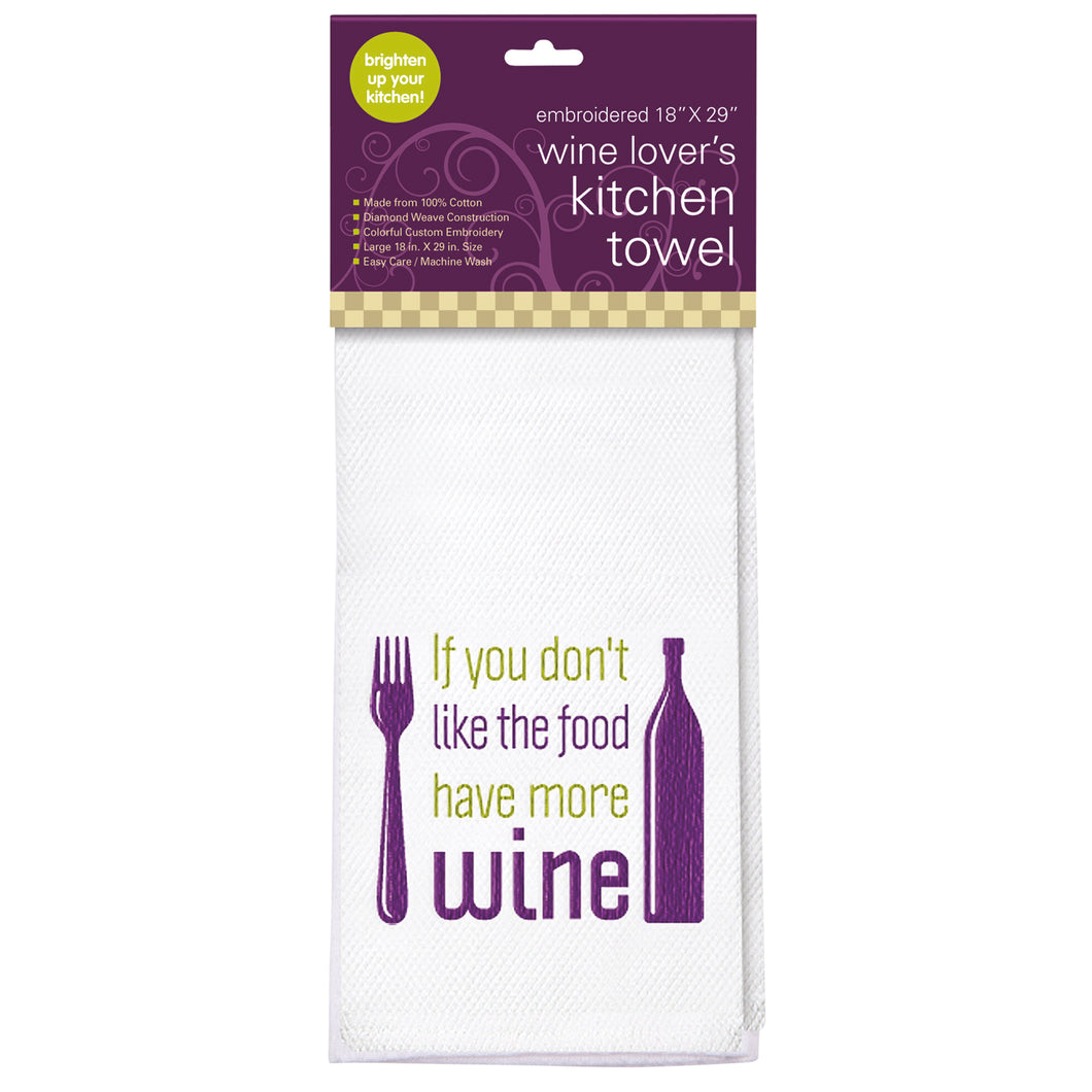 If You Don't Like the Food Embroidered Kitchen Towel