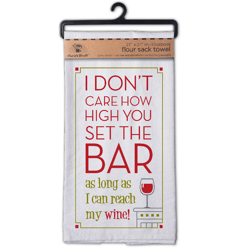 I Don't Care How High You Set The Bar Flour Sack Kitchen Towel