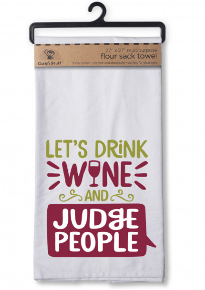 Let's Drink & Judge People Flour Sack Kitchen Towel