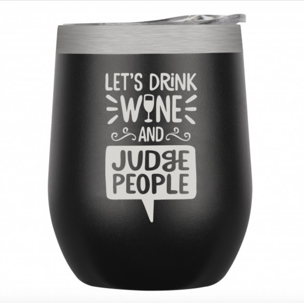 Let's Drink Wine & Judge People Tumbler