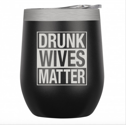 Drunk Wives Matter  Tumbler