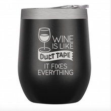 Load image into Gallery viewer, Wine is Like Duct Tape Tumbler