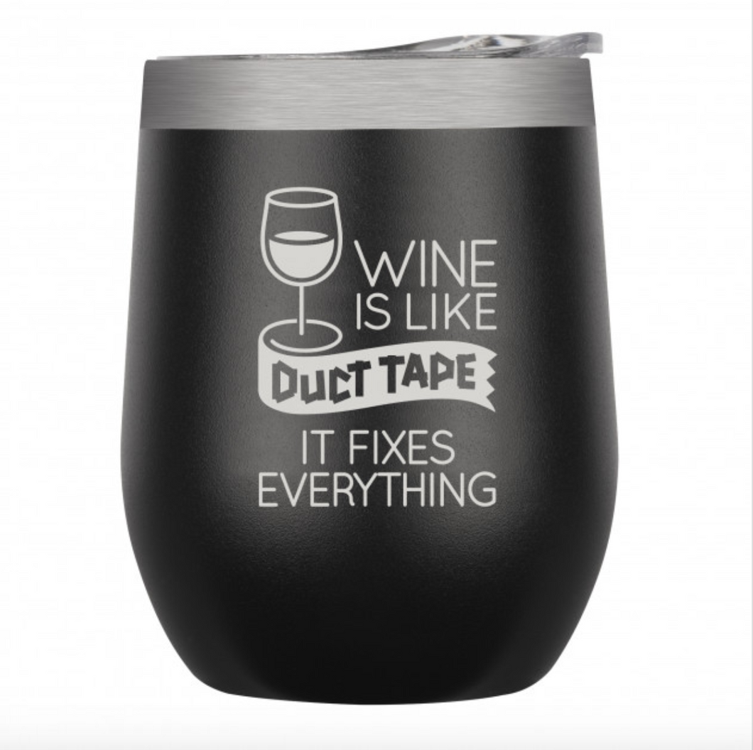 Wine is Like Duct Tape Tumbler