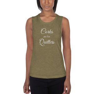 Corks are for Quitters Muscle Tank