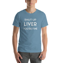 Load image into Gallery viewer, Shut Up Liver Short-Sleeve T-Shirt
