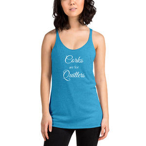 Corks are for Quitters Racerback Tank