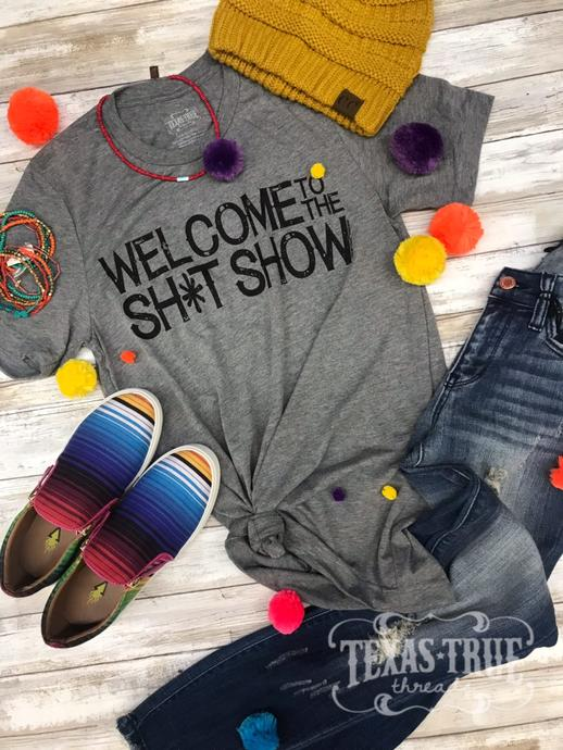 """Welcome to the Sh*t Show"" T-shirt"