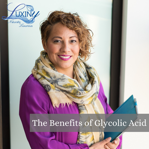 The Benefits of Glycolic Acid